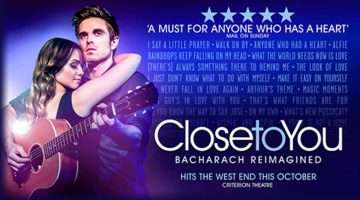 Close To You Bacharach Reimagined | Criterion Theatre