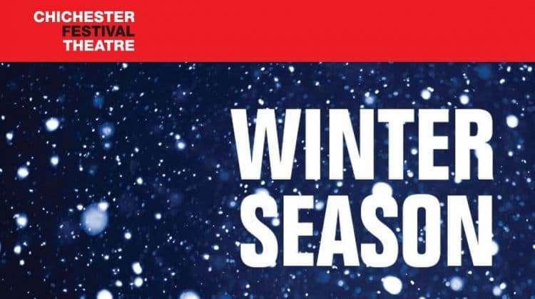 Chichester Festival Theatre   Winter Season 2015