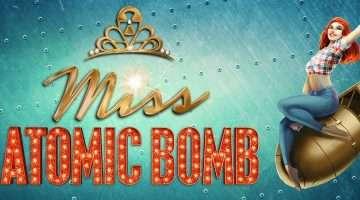 Miss Atomic Bomb | St James Theatre
