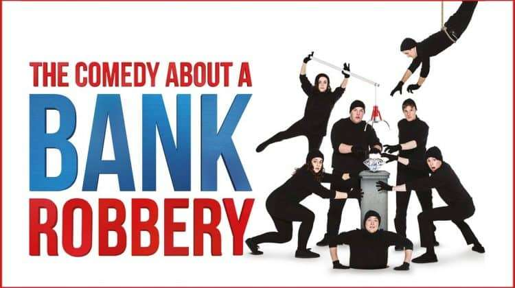 The Comedy About a Bank Robbery - Criterion Theatre